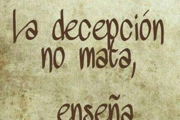 La decepción no mata enseña
